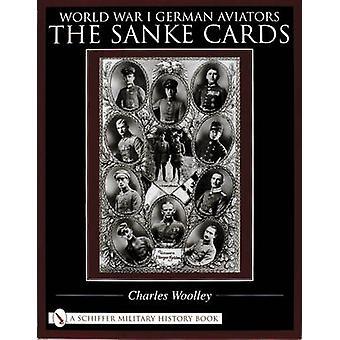 World War I German Aviators - The Sanke Cards by Charles Woolley - 978