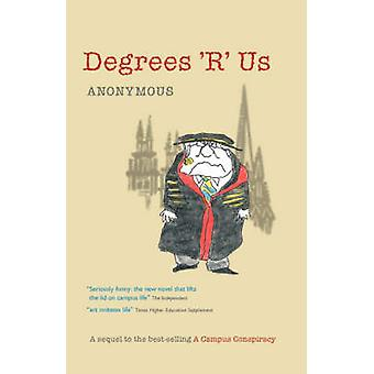 Degrees 'R' Us by Anonymous - 9780954758691 Book