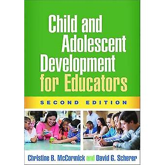Child and Adolescent Development for Educators - Second Edition by Ch