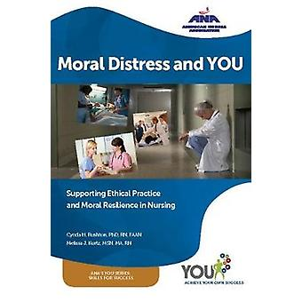 Moral Distress and YOU - Supporting Ethical Practice - and Moral Resil