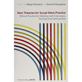 New Theories for Social Work Practice - Ethical Practice for Working w