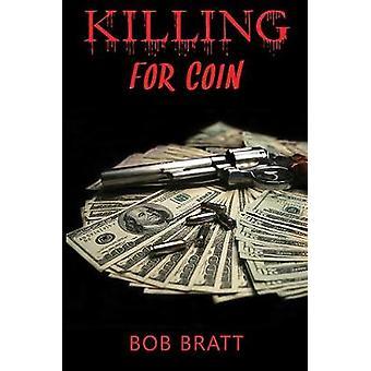 Killing for Coin by Bob Bratt - 9781788488242 Book