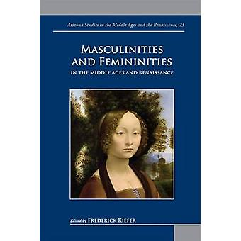 Masculinities and Femininities in the Middle Ages and Renaissance by