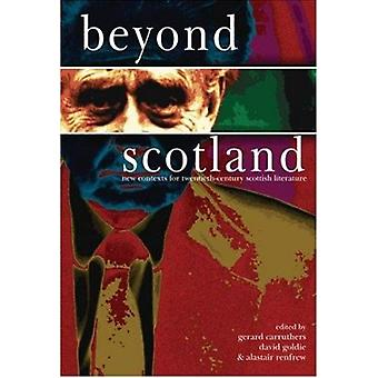 Beyond Scotland - New Contexts for Twentieth-Century Scottish Literatu