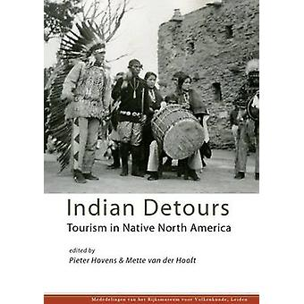 Indian Detours - Tourism in Native North America by Pieter Hovens - Me