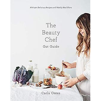 The Beauty Chef Gut Guide - With 90+ Delicious Recipes and Weekly Meal