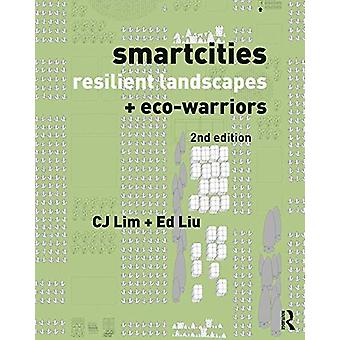Smartcities - Resilient Landscapes and Eco-Warriors by Cj Lim - 97808