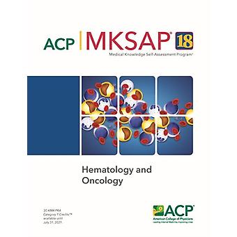 MKSAP R 18 Hematology and Oncology by Edited by Richard S Eisenstaedt & Edited by Bernard A Mason