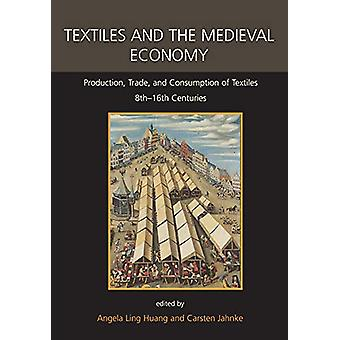 Textiles and the Medieval Economy - Production - Trade - and Consumpti