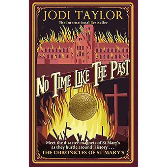 No Time Like The Past de Jodi Taylor - 9781472264336 Livre