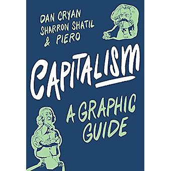 Capitalism - A Graphic Guide by Sharron Shatil - 9781785785146 Book