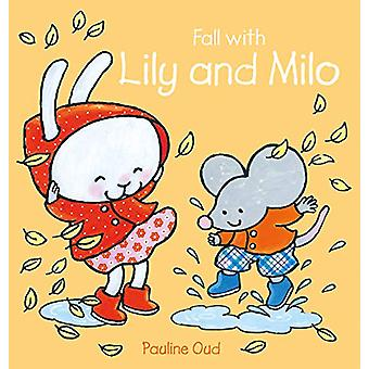 Fall with Lily and Milo by Pauline Oud - 9781605374598 Book