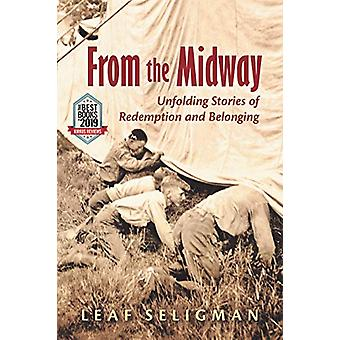 From the Midway - Unfolding Stories of Redemption and Belonging by Lea