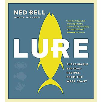 Lure - Sustainable Seafood Recipes from the West Coast by Ned Bell - 9