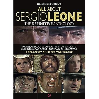 All About Sergio Leone - The Definitive Anthology. Movies - Anecdotes