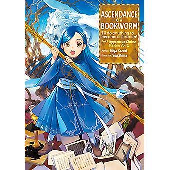 Ascendance of a Bookworm - Part 2 Volume 2 by Miya Kazuki - 9781718356