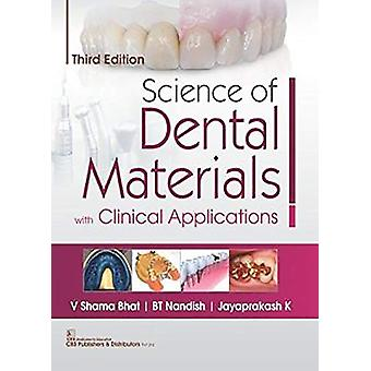 Science of Dental Materials With Clinical Applications by V.S. Bhat -