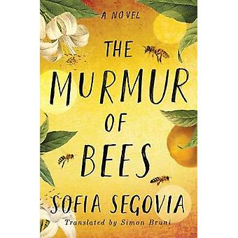 The Murmur of Bees by Sofia Segovia - 9781542040501 Book