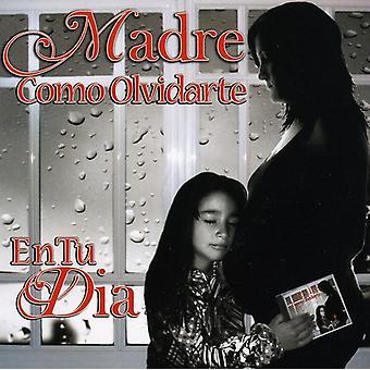 Madre Como Olvidarte En Tu Dia - Madre Como Olvidarte En Tu Dia [CD] USA import