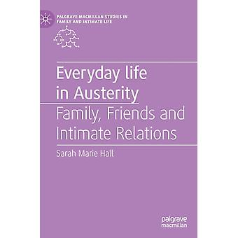 Everyday Life in Austerity by Hall & Sarah Marie