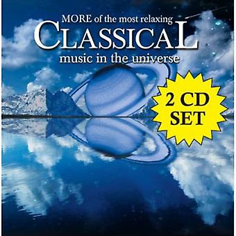 More of the Most Relaxing Classical Music in the U - More of the Most Relaxing Classical Music in the Universe [CD] USA import