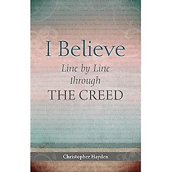 I Believe: Line by Line Through the Creed