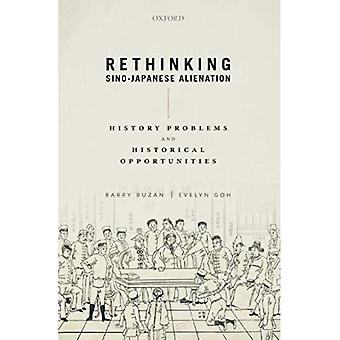 Rethinking Sino-Japanese Alienation: History Problems and Historical Opportunities (Paperback)