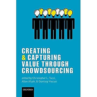 Creating and Capturing Value�through Crowdsourcing