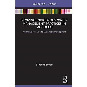 إحياء ممارسات إدارة المياه للسكان الأصليين في المغرب من قبل ساندرين سيمون