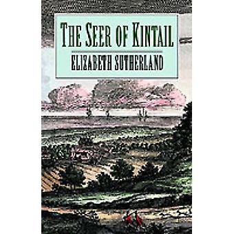 Elizabeth Sutherlandin Kintailin seer - 9780094760301 Kirja