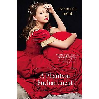 A Phantom Enchantment by Eve Marie Mont - 9780758269508 Book