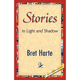 Stories in Light and Shadow by Bret Harte - 9781421893143 Book