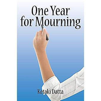 One Year for Mourning by Ketaki Datta - 9781482833447 Book