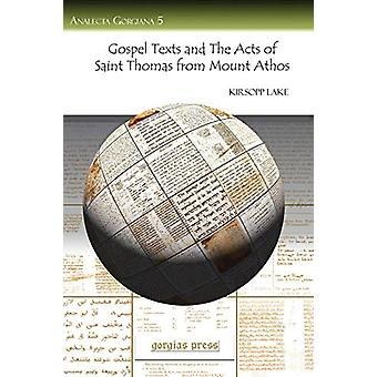 Gospel Texts and the Acts of Saint Thomas from Mount Athos by Kirsopp