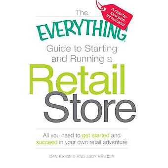 """The """"Everything"""" Guide to Starting and Running a Retail Sto"""