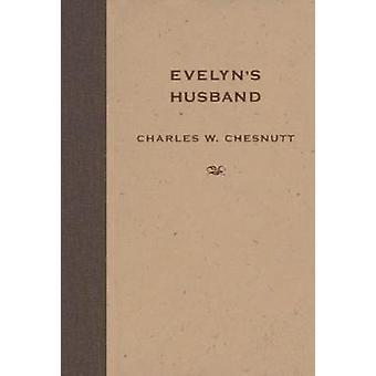 Evelyn's Husband by Charles W. Chesnutt - 9781604732580 Kirja