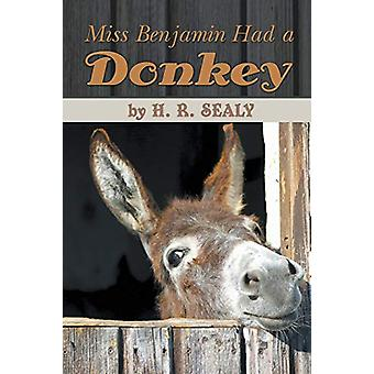 Miss Benjamin Had a Donkey by H R Sealy - 9781609115760 Book