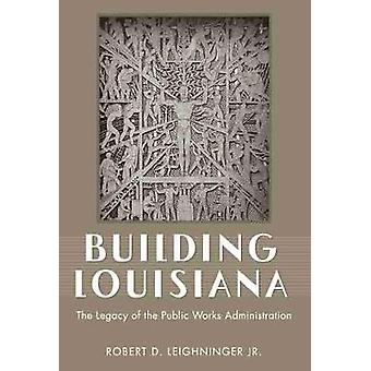 Louisianan rakentaminen - Julkisten töiden hallinnon perintö