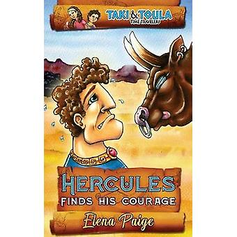 Hercules Finds His Courage by Elena Paige - 9781925557473 Book