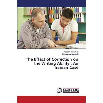 The Effect of Correction on the Writing Ability - An Iranian Case by A