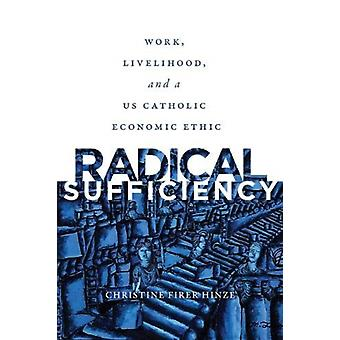 Radical Sufficiency by Christine Firer Hinze