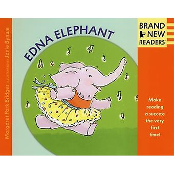 Edna Elephant  Brand New Readers by Margaret Park Bridges & Illustrated by Janie Bynum