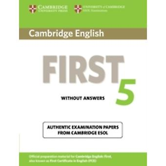 Cambridge English First 5 Students Book without Answers Authentic Examination Papers from Cambridge ESOL FCE Practice Tests by Cambridge ESOL