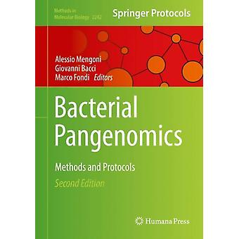 Bacterial Pangenomics  Methods and Protocols by Edited by Alessio Mengoni & Edited by Giovanni Bacci & Edited by Marco Fondi