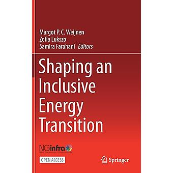 Shaping an Inclusive Energy Transition by Edited by Margot P C Weijnen & Edited by Zofia Lukszo & Edited by Samira Farahani