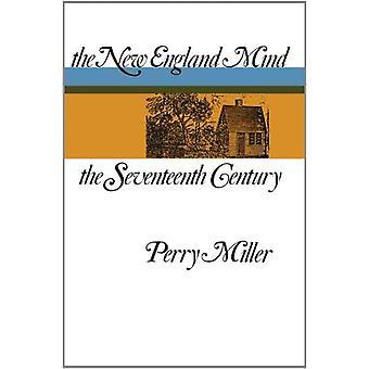 The New England Mind: Seventeenth Century