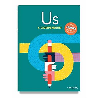 Us A Compendium A FillIn Journal for Kids and Their Grownups por Wee Society