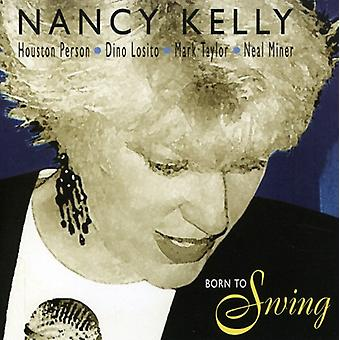 Nancy Kelly - Nato a importazione USA Swing [CD]