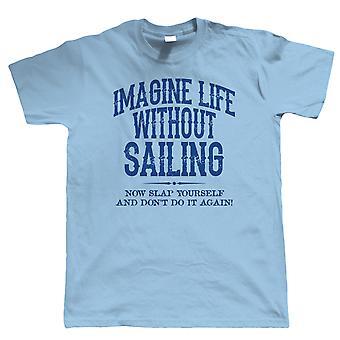 Vida sem sailing mens camisa engraçada t, dinghy catamarã iate presente para ele pai