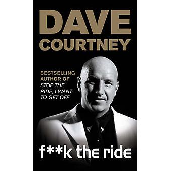 F**k the Ride by Dave Courtney - 9780753511220 Book